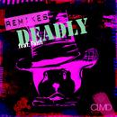 Deadly (Remixes) feat.Fann/CLMD