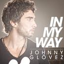 In My Way/Johnny Glövez
