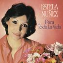 Para Toda la Vida/Estela Núñez