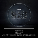 Ready (Live at the Lynx Black Space, London)/Kodaline