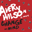 Change My Mind feat.Migos/Avery Wilson