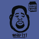 Whip It! feat.Chloe Angelides/LunchMoney Lewis