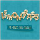 Mi Mundo Gira Contigo (My World Is Spinning Around You)/LemonGrass