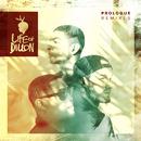 Prologue (Remixes)/Life of Dillon