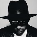 Stole the Show/Parson James
