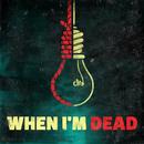 When I'm Dead/Comet Kid