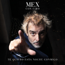 Te Quiero Esta Noche Conmigo feat.Ciro/Mex Urtizberea