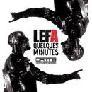 Quelques minutes/Lefa