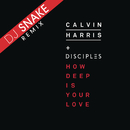 How Deep Is Your Love (DJ Snake Remix)/Calvin Harris & Disciples