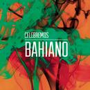 Celebremos/Bahiano