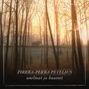 Unelmat ja haaveet (Radio Edit)/Pirkka-Pekka Petelius