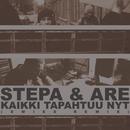 Kaikki tapahtuu nyt (Xmies Remix)/Stepa & Are