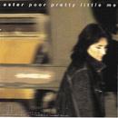 Poor Pretty Little Me/Ester Brohus
