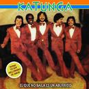 El Que No Baila Es un Aburrido/Katunga