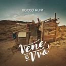 Vene e vvà/Rocco Hunt