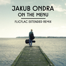 On the Menu (FlicFlac Extended Remix)/Jakub Ondra