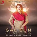 Gal Sun Challeya feat.Money Spinner/Rupali