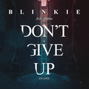 Don't Give Up (On Love)/Blinkie
