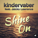 Shine On feat.Jaicko Lawrence/Kindervater