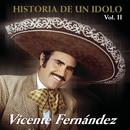 Historia De Un Idolo Vol.II/Vicente Fernández
