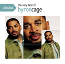 Playlist: The Very Best Of Byron Cage/Byron Cage
