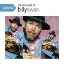 Playlist: The Very Best Of Billy Swan/Billy Swan