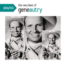 Playlist: The Very Best Of Gene Autry/Gene Autry