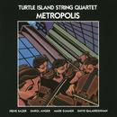 Metropolis/Turtle Island String Quartet