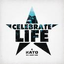 Celebrate Life feat.Jeremy Carr/Kato