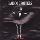 Bamboo Brothers/Bamboo Brothers