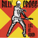 Life Is Good/Billy Cross