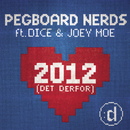 2012 (Det Derfor) feat.Dice,Joey Moe/Pegboard Nerds
