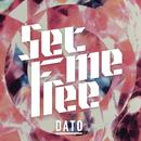 Set Me Free/DATO