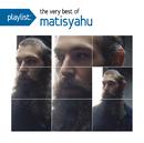 Playlist: The Very Best Of Matisyahu/Matisyahu