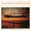 Phantom Navigator/Wayne Shorter