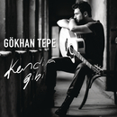 Kendim Gibi/Gokhan Tepe