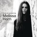 Om du vill vara med mig/Melissa Horn