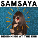 Beginning at the End/Samsaya