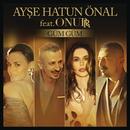 Güm Güm feat.Onurr/Ayse Hatun Önal