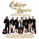 Chico & The Gypsies & International Friends/Chico & The Gypsies