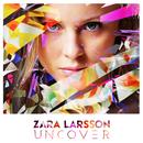 Uncover/Zara Larsson