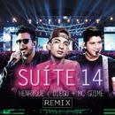 Suíte 14 (Mister Jam Remix) feat.Mc Guimê/Henrique & Diego