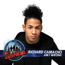Am I Wrong (La Banda Performance)/Richard Camacho