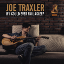 If I Could Ever Fall Asleep/Joe Traxler