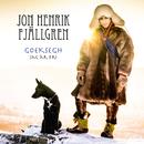 Goeksegh - Jag är fri/Jon Henrik Fjällgren