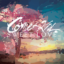 Sweet Love/Comet Kid