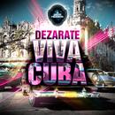 Viva Cuba/Dezarate