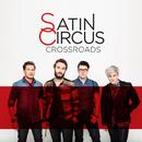 Crossroads/Satin Circus
