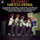 Felicidades!/Cuarteto Imperial