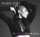 Te Odio los Sábados/Raquel Sofía